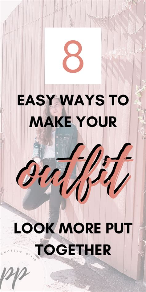 Easy Ways to Make Your Outfit Look More Put Together in